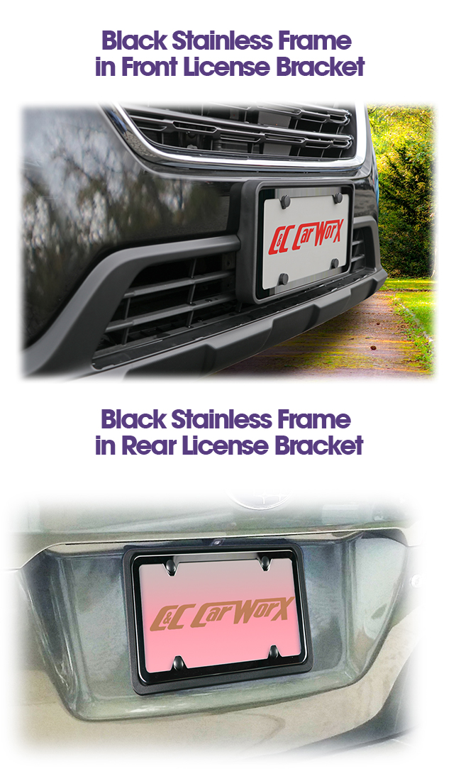 Your choice of Silver Stainless or Black Stainless License Plate Frame with Front and Rear License Brackets by C&C CarWorx