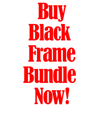 Buy Black Frame Bundle Now