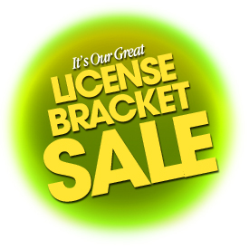 It's Our Great License Bracket Sale