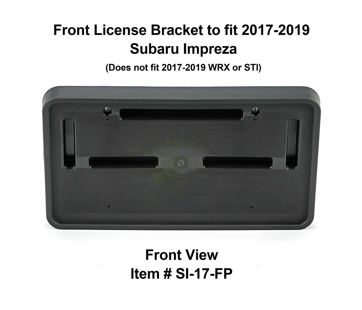 Front View of Front License Bracket SI-17-FP to fit 2017-2018 Subaru Impreza (excluding WRX & STI models) custom designed and manufactured by C&C CarWorx