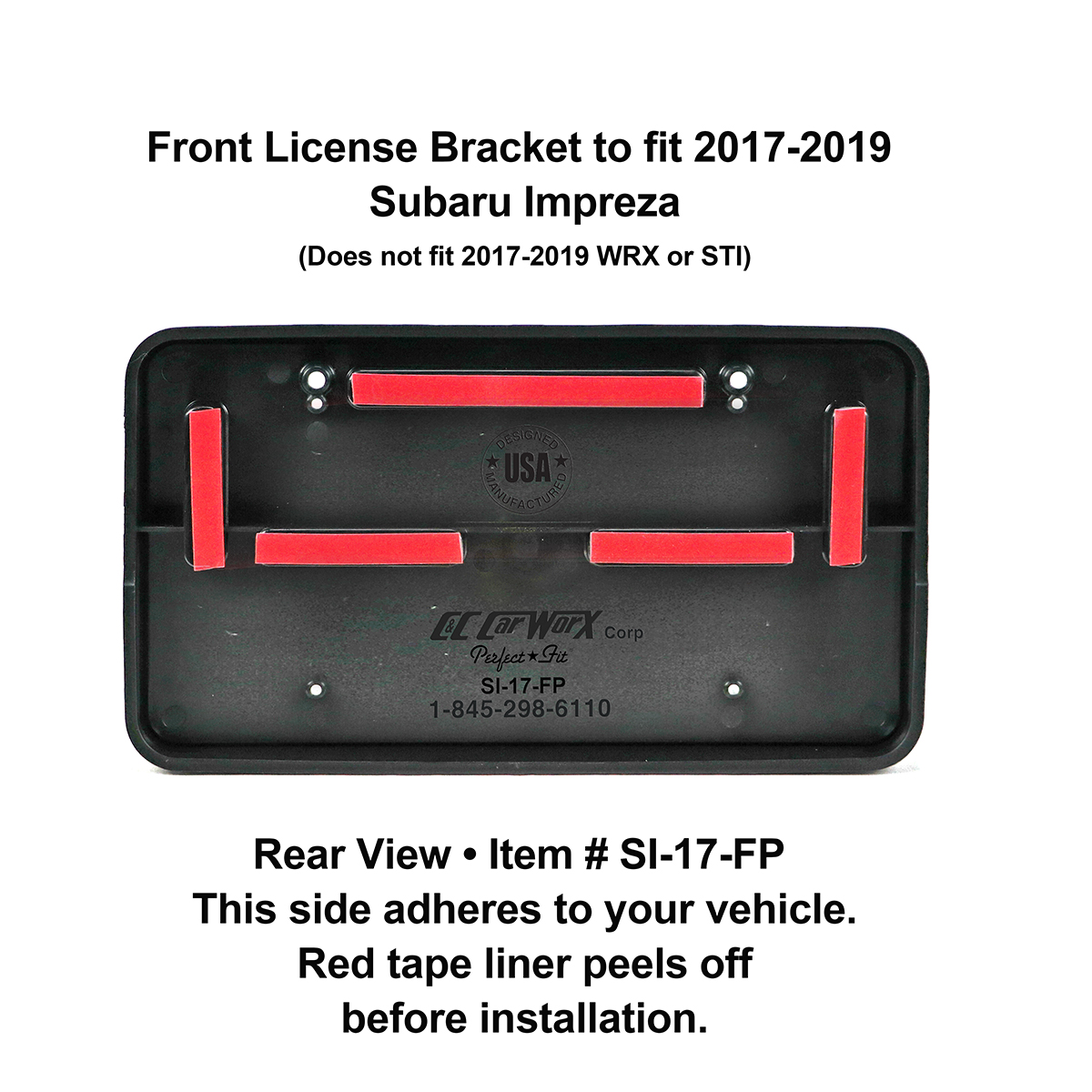 Rear View showing red tape liner which peels off before installation: Front License Bracket SI-17-FP to fit 2017-2018 Subaru Impreza (excluding WRX & STI models) custom designed and manufactured by C&C CarWorx