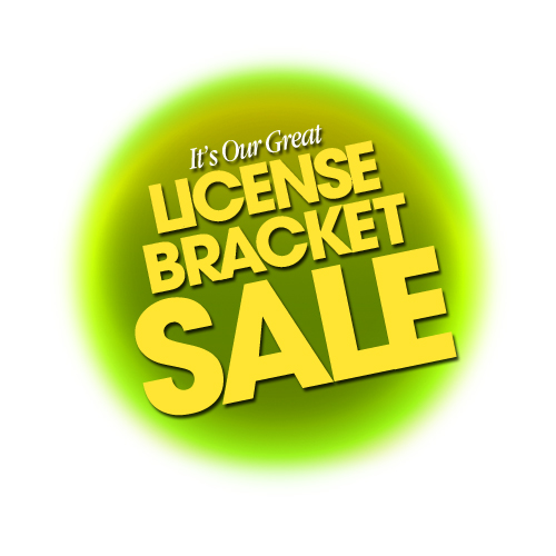 It's our 2015 License Bracket Sale!