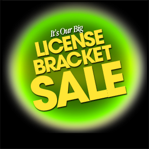 It's Our Big License Bracket Sale